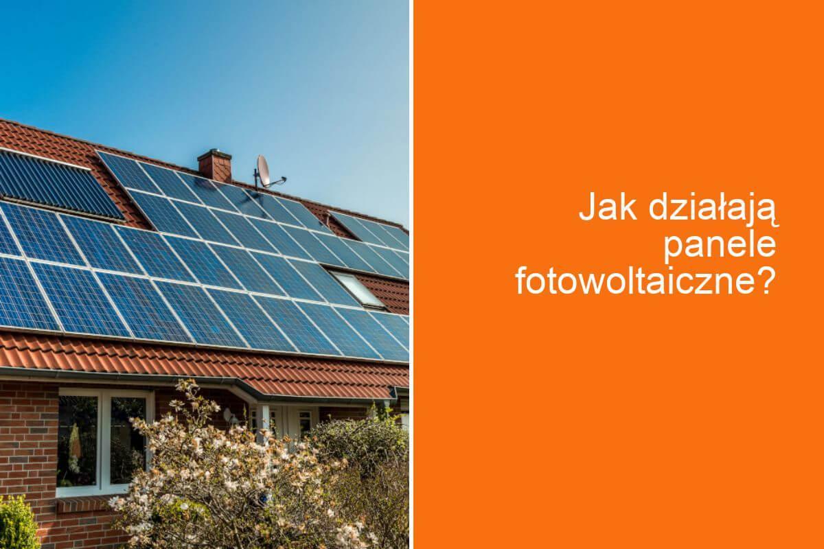 Jak działają panele fotowoltaiczne?